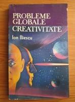 Anticariat: Ion Iliescu - Probleme globale. Creativitate