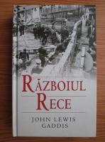 John Lewis Gaddis - Razboiul Rece