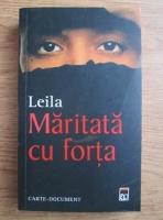 Anticariat: Leila - Maritata cu forta