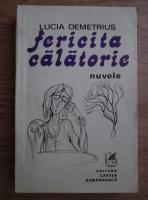Anticariat: Lucia Demetrius - Fericita calatorie