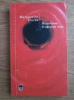 Marguerite Duras - Hiroshima dragostea mea