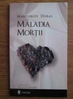 Marguerite Duras - Maladia mortii