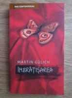 Martin Gulich - Imbratisarea