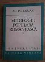 Mihai Coman - Mitologie populara romaneasca (volumul 1)