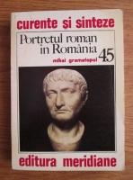 Mihai Gramatopol - Portretul roman in Romania