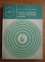 Anticariat: Mircea Alexan - Fructele si legumele, factori de terapie naturala