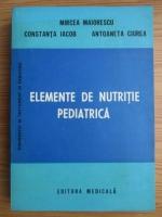 Mircea Maiorescu - Elemente de nutritie pediatrica