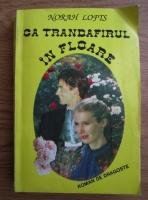 Anticariat: Norah Lofts - Ca trandafirul in floare