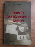 Anticariat: Paul Stefanescu - Enigme ale razboiului secret