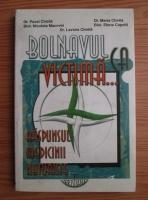 Pavel Chirila - Bolnavul ca victima...Raspunsul medicinii naturiste