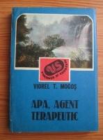 Anticariat: Viorel T. Mogos - Apa, agent terapeutic