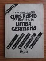 Anticariat: Alexander Junger - Curs rapid de initiere in limba germana