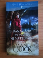 Anticariat: Amanda Quick - Pana cand moartea ne va desparti