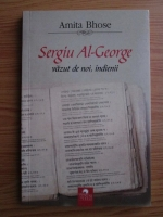 Anticariat: Amita Bhose - Sergiu Al-George, vazut de noi, indienii