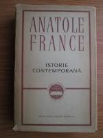 Anticariat: Anatole France - Istorie contemporana (coperti cartonate)