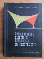 Aurel Beles - Paraboloidul eliptic si hiperbolic in constructii