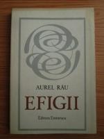Anticariat: Aurel Rau - Efigii
