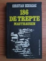 Christian Bernadac - 186 de trepte Mauthausen