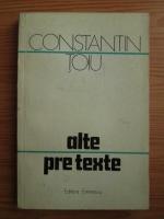 Constantin Toiu - Alte pretexte