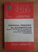 Anticariat: Cristina Mandravel - Sistemul periodic al elementelor. Istoric, actualitate, perspective in lumea teoriei structurii