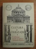 Anticariat: Cultura si civilizatie. Conferinte tinute la tribuna Ateneului Roman