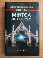 Anticariat: Dumitru Constantin Dulcan - Mintea de dincolo