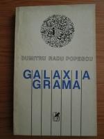 Anticariat: Dumitru Radu Popescu - Galaxia Grama