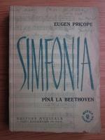 Anticariat: Eugen Pricope - Simfonia pana la Beethoven
