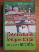 Fanica-Voinea Ene - Secretele longevitatii. Ghid de terapie naturista