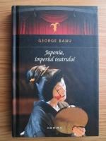 Anticariat: George Banu - Japonia, imperiul teatrului