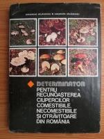 Anticariat: Gheorghe Salageanu - Determinator pentru recunoasterea ciupercilor comestibile, necomestibile si otravitoare din Romania