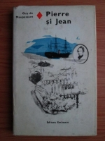 Anticariat: Guy de Maupassant - Pierre si Jean