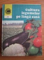 Anticariat: Haralambie Popescu - Cultura legumelor pe langa casa
