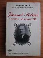 Anticariat: Ioan Hudita - Jurnal politic (1 ianuarie 1944-24 august 1944)