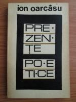 Anticariat: Ion Oarcasu - Prezente poetice