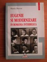 Anticariat: Maria Bucur - Eugenie si modernizare in Romania interbelica