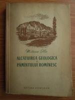 Mircea Ilie - Alcatuirea geologica a Pamantului Romanesc