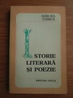 Mircea Tomus - Istorie literara si poezie