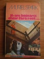 Anticariat: Muriel Spark - N-am hoinarit chiar fara rost