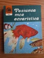 Anticariat: Neculai Barabas - Pasiunea mea acvaristica