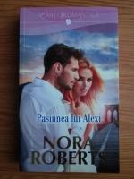 Anticariat: Nora Roberts - Pasiunea lui Alexi