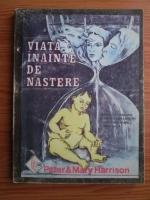 Anticariat: Peter si Mary Harrison - Viata inainte de nastere
