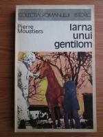 Anticariat: Pierre Moustiers - Iarna unui gentilom