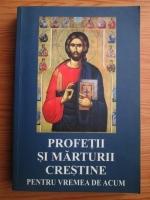 Anticariat: Profetii si marturii crestine pentru vremea de acum