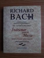 Anticariat: Richard Bach - Indrumar pentru Mesia. Invataturi pentru suflete avansate