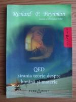 Richard Feynman - QED. Strania teorie despre lumina si materie