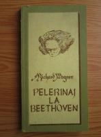 Anticariat: Richard Wagner - Pelerinaj la Beethoven