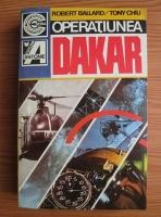 Anticariat: Robert Ballard - Operatiunea Dakar