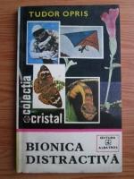 Anticariat: Tudor Opris - Bionica distractiva