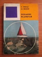 Anticariat: V. Trufas - Oceanul Planetar